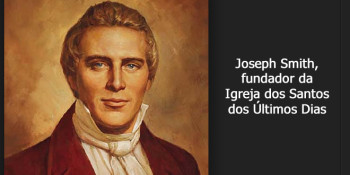 Joseph Smith, fundador do Movimento dos Santos dos Últimos Dias